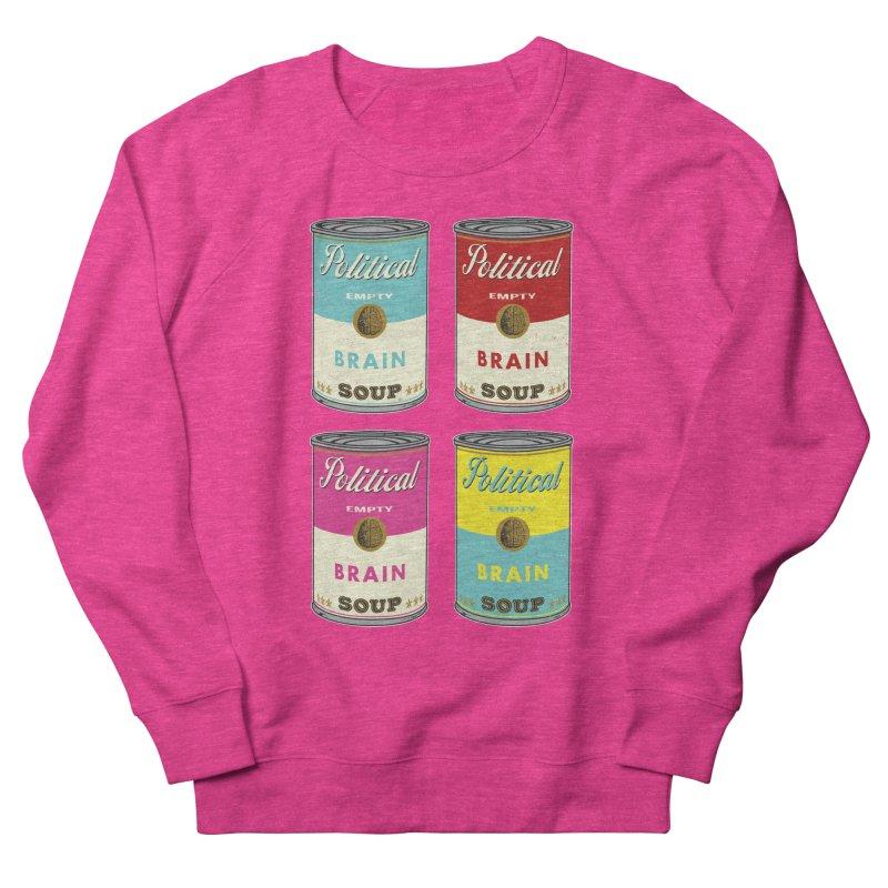 Political Brain Soup Women's French Terry Sweatshirt by nickmanofredda's Artist Shop