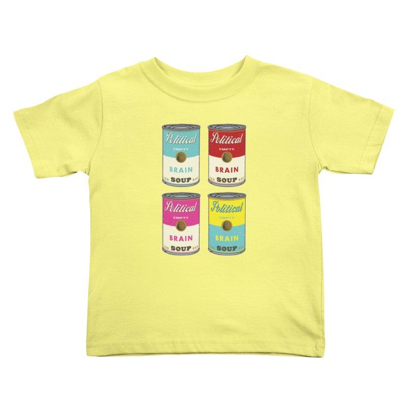Political Brain Soup Kids Toddler T-Shirt by nickmanofredda's Artist Shop
