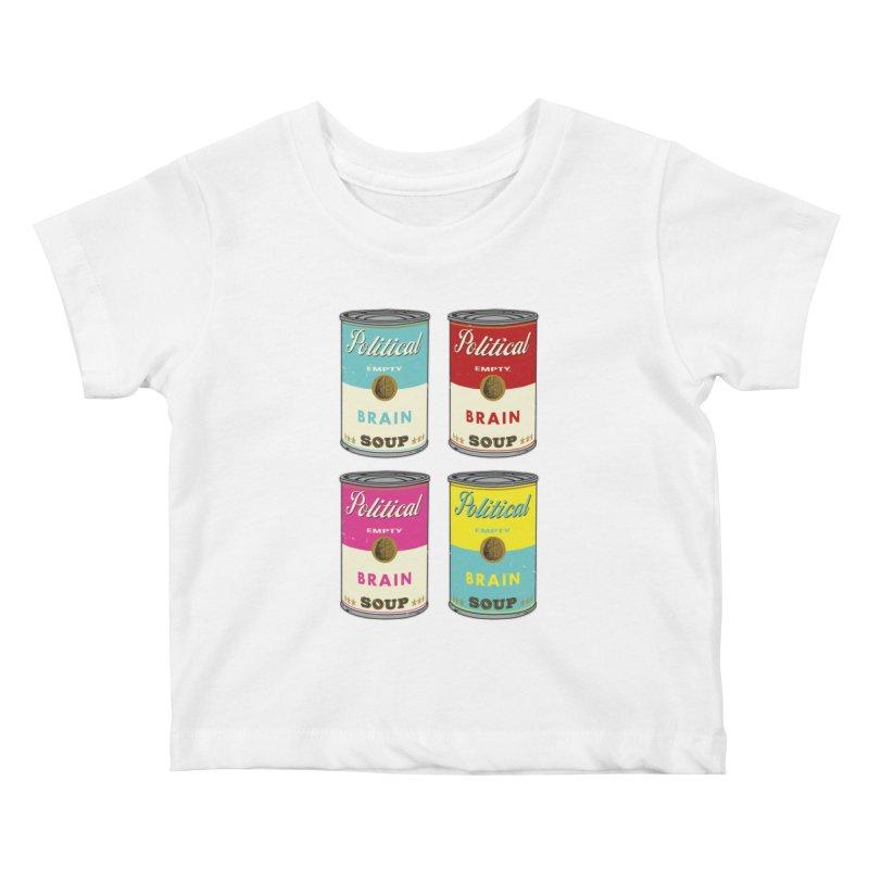 Political Brain Soup Kids Baby T-Shirt by nickmanofredda's Artist Shop