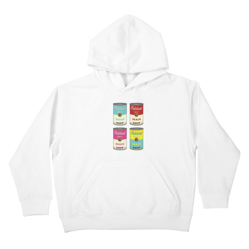 Political Brain Soup Kids Pullover Hoody by nickmanofredda's Artist Shop
