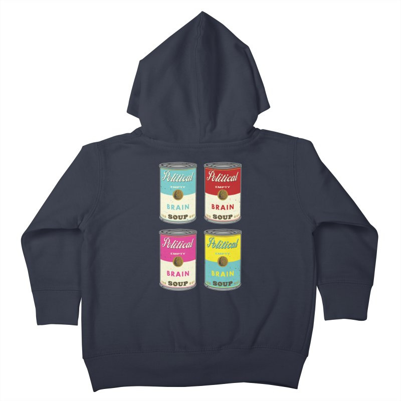 Political Brain Soup Kids Toddler Zip-Up Hoody by nickmanofredda's Artist Shop