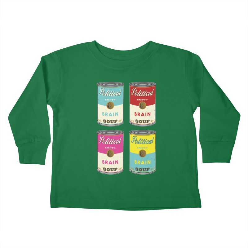 Political Brain Soup Kids Toddler Longsleeve T-Shirt by nickmanofredda's Artist Shop