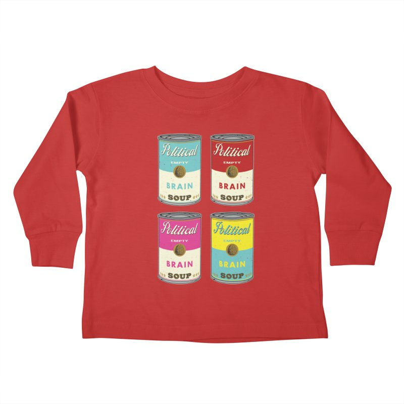 Political Brain Soup Kids Toddler Longsleeve T-Shirt by nickmanofredda's Artist Shop