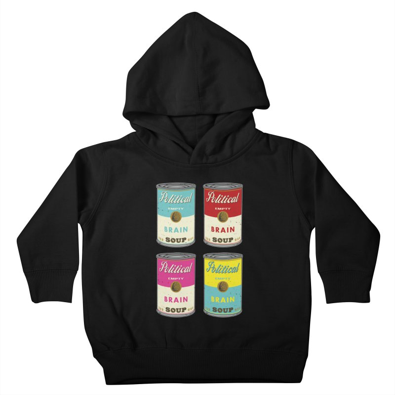 Political Brain Soup Kids Toddler Pullover Hoody by nickmanofredda's Artist Shop