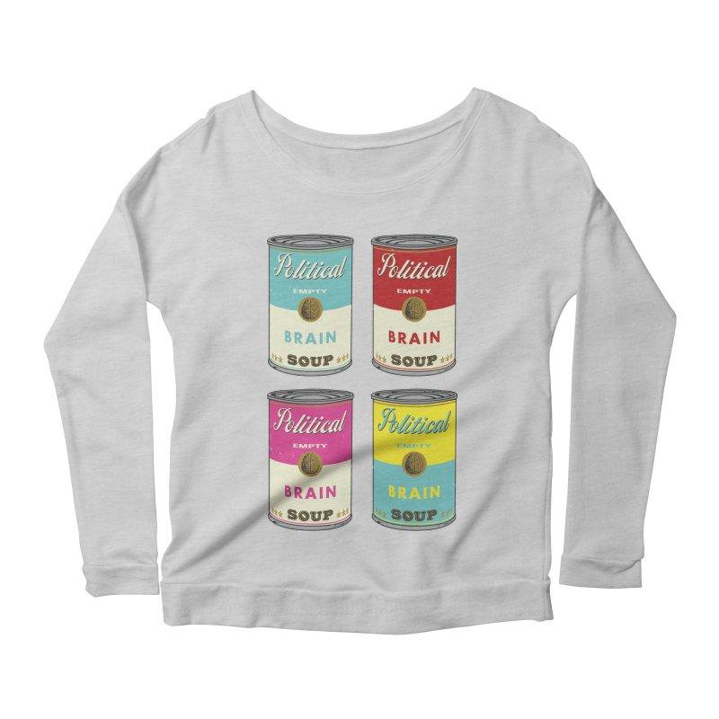 Political Brain Soup Women's Scoop Neck Longsleeve T-Shirt by nickmanofredda's Artist Shop