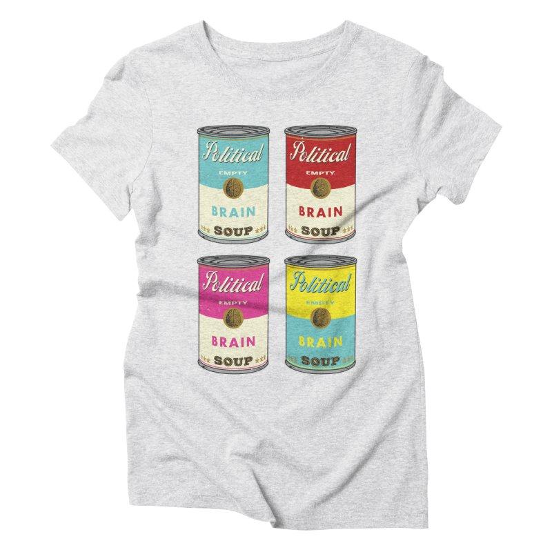Political Brain Soup Women's Triblend T-Shirt by nickmanofredda's Artist Shop