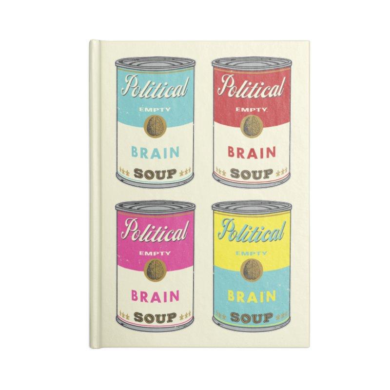 Political Brain Soup Accessories Notebook by nickmanofredda's Artist Shop