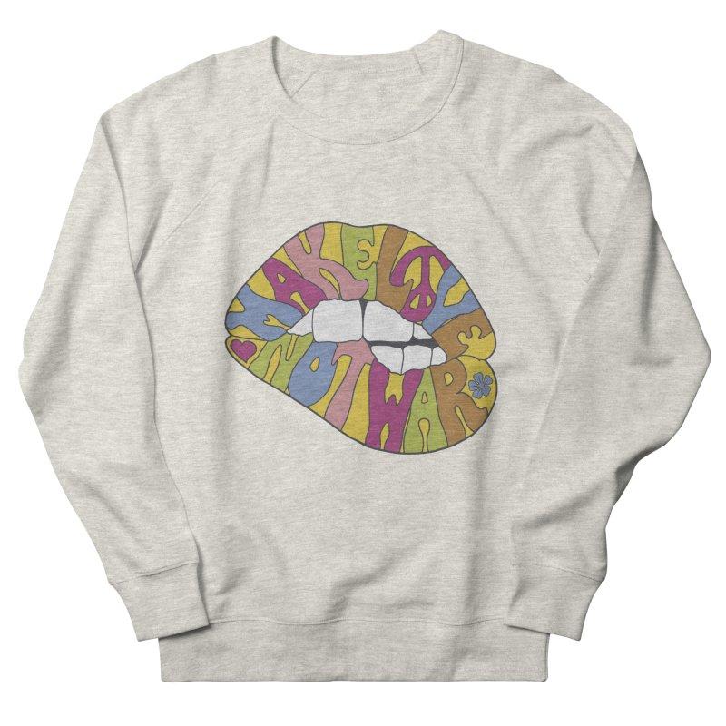 MAKE LOVE NOT WAR Women's French Terry Sweatshirt by nickmanofredda's Artist Shop