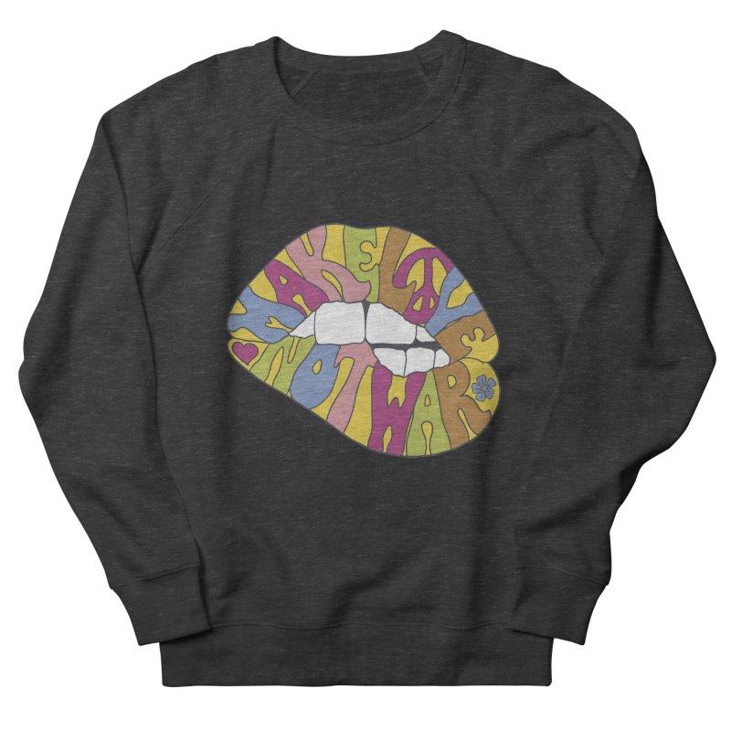 MAKE LOVE NOT WAR Men's Sweatshirt by nickmanofredda's Artist Shop