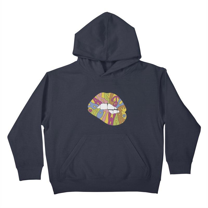 MAKE LOVE NOT WAR Kids Pullover Hoody by nickmanofredda's Artist Shop