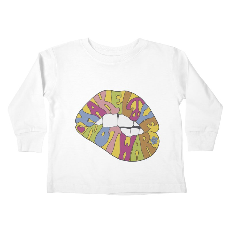 MAKE LOVE NOT WAR Kids Toddler Longsleeve T-Shirt by nickmanofredda's Artist Shop