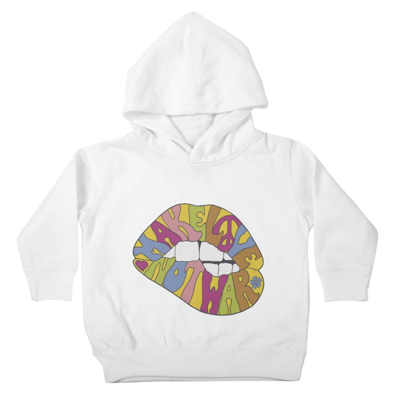 MAKE LOVE NOT WAR Kids Toddler Pullover Hoody by nickmanofredda's Artist Shop