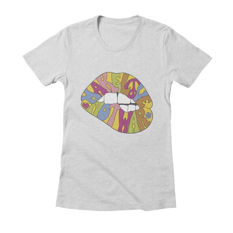 MAKE LOVE NOT WAR Women's Fitted T-Shirt by nickmanofredda's Artist Shop