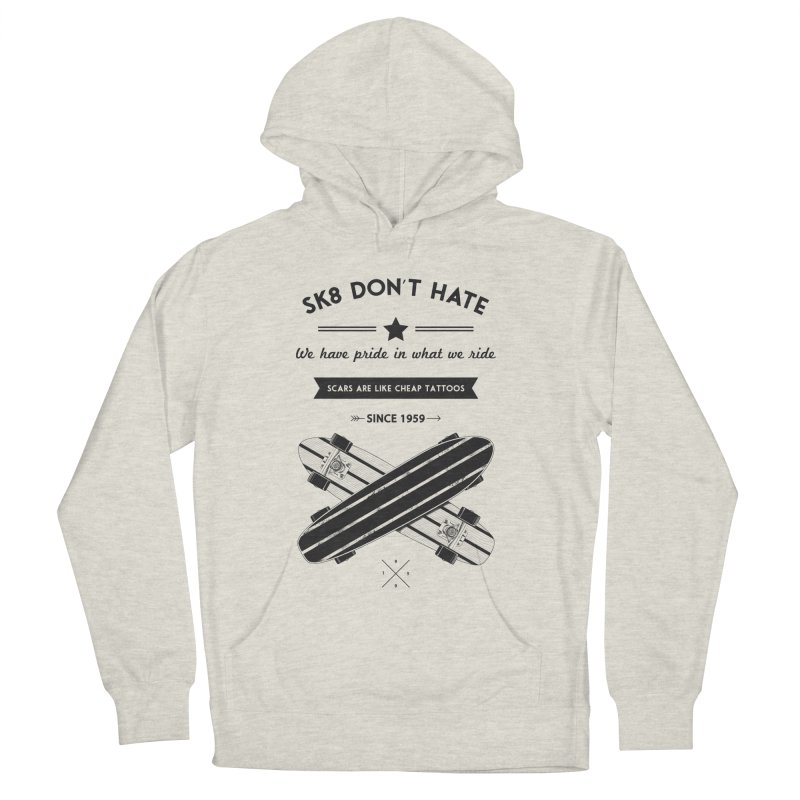 Sk8 Don't Hate Men's French Terry Pullover Hoody by nickmanofredda's Artist Shop