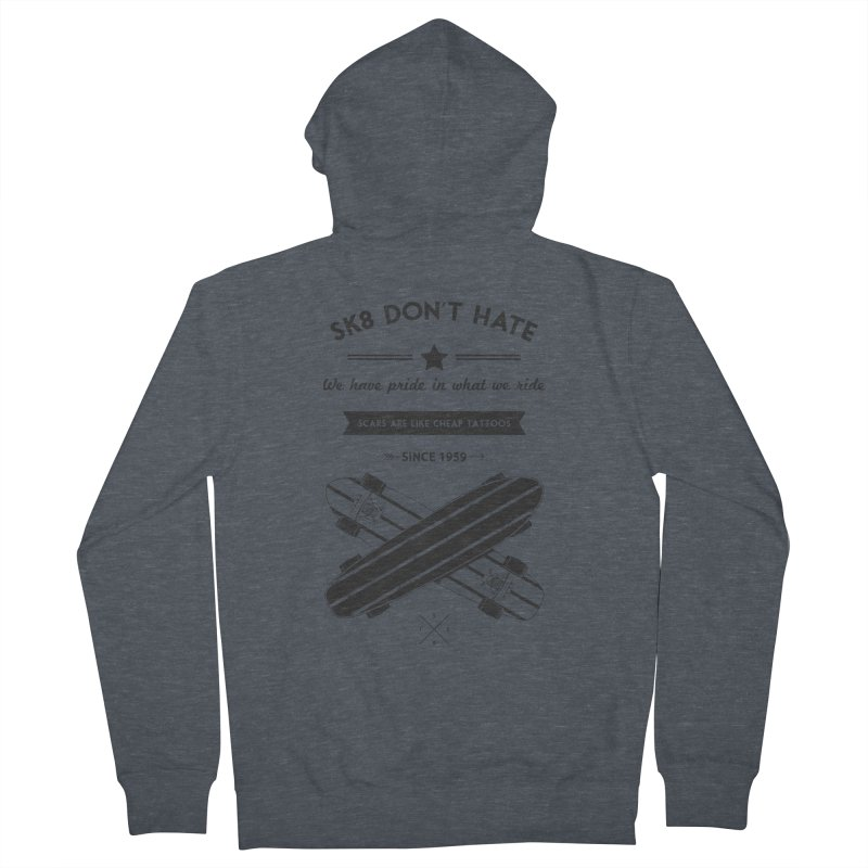 Sk8 Don't Hate Men's Zip-Up Hoody by nickmanofredda's Artist Shop