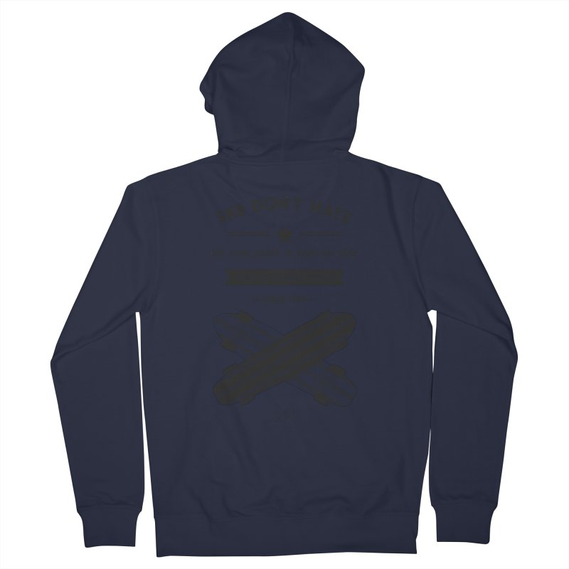 Sk8 Don't Hate Men's French Terry Zip-Up Hoody by nickmanofredda's Artist Shop