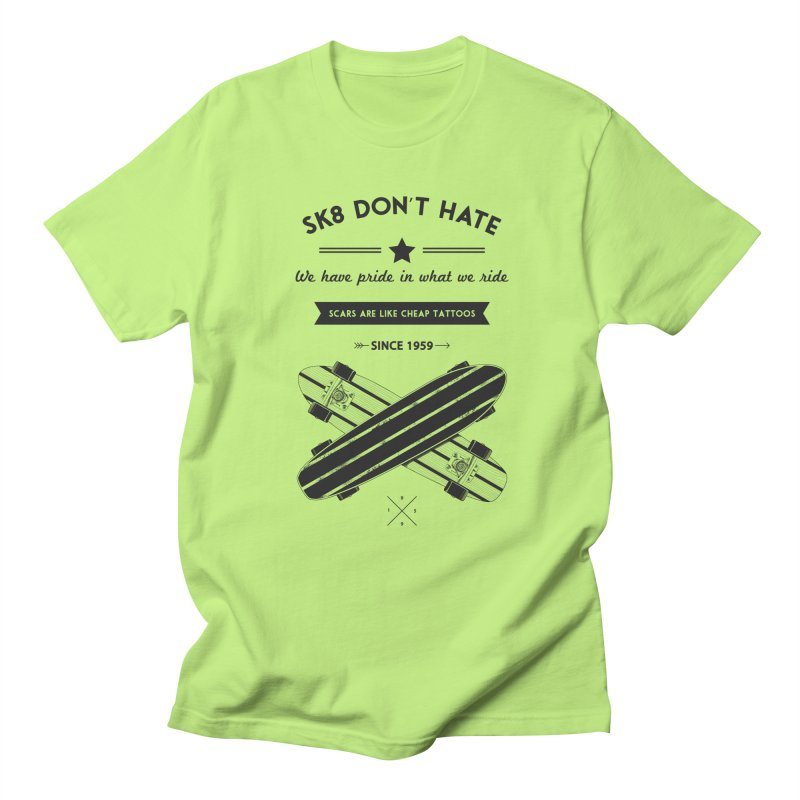 Sk8 Don't Hate Men's T-Shirt by nickmanofredda's Artist Shop