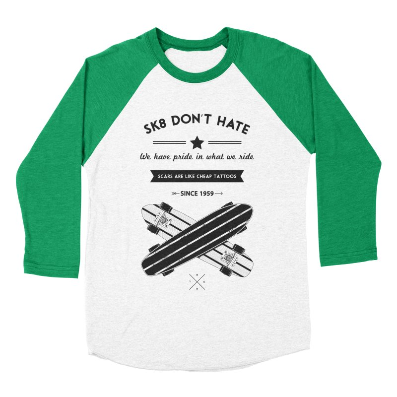Sk8 Don't Hate Women's Baseball Triblend Longsleeve T-Shirt by nickmanofredda's Artist Shop