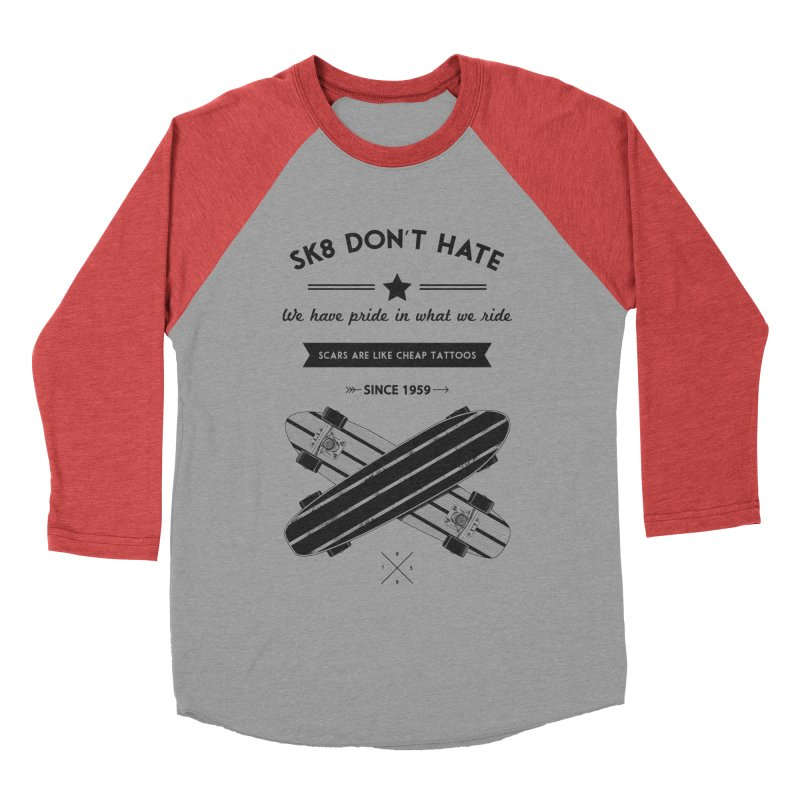 Sk8 Don't Hate Women's Baseball Triblend T-Shirt by nickmanofredda's Artist Shop