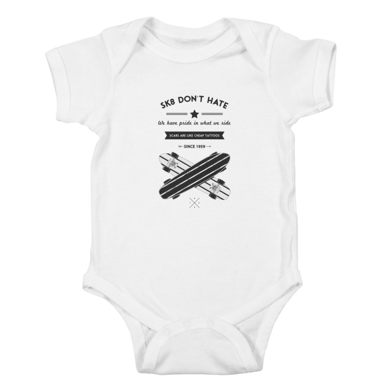 Sk8 Don't Hate Kids Baby Bodysuit by nickmanofredda's Artist Shop
