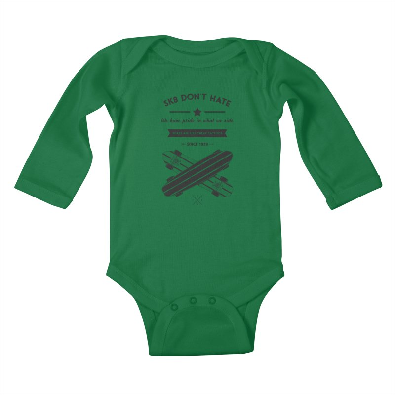 Sk8 Don't Hate Kids Baby Longsleeve Bodysuit by nickmanofredda's Artist Shop