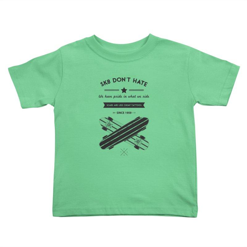 Sk8 Don't Hate Kids Toddler T-Shirt by nickmanofredda's Artist Shop