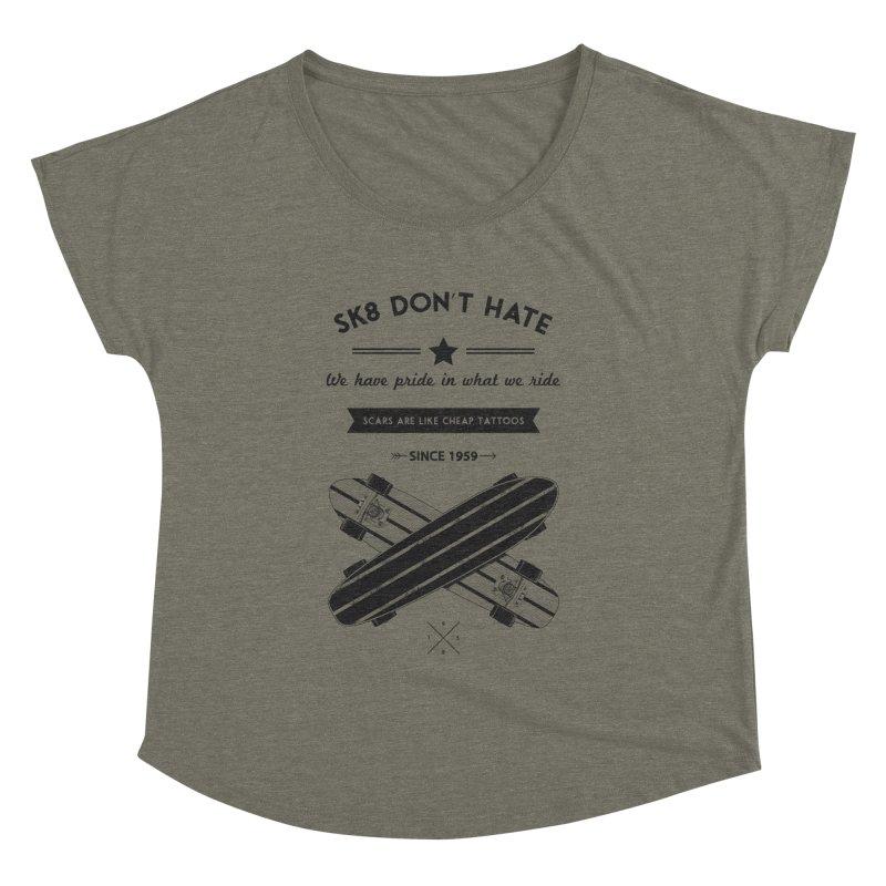 Sk8 Don't Hate Women's Dolman by nickmanofredda's Artist Shop