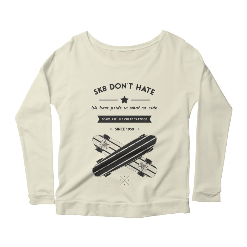 Sk8 Don't Hate Women's Longsleeve Scoopneck  by nickmanofredda's Artist Shop