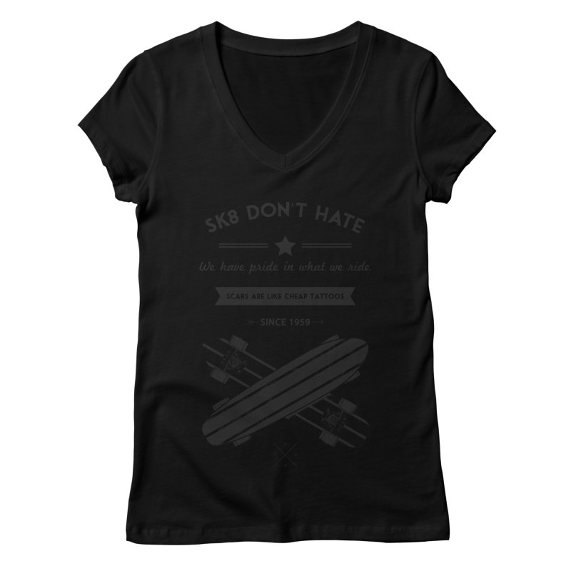 Sk8 Don't Hate Women's Regular V-Neck by nickmanofredda's Artist Shop