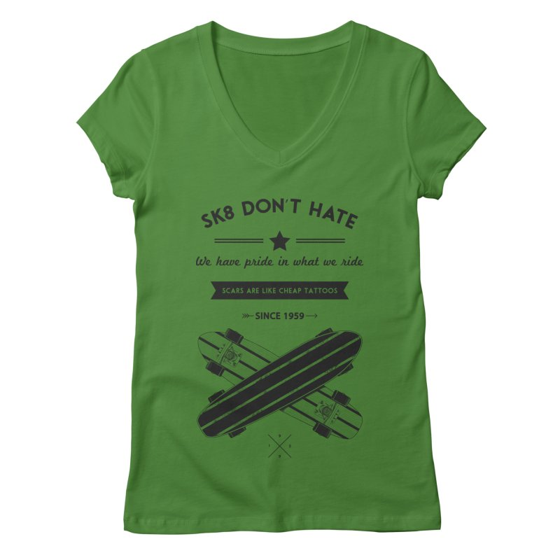 Sk8 Don't Hate Women's V-Neck by nickmanofredda's Artist Shop