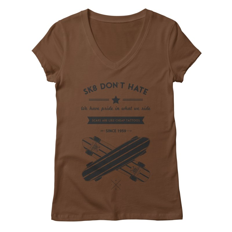 Sk8 Don't Hate Women's Regular V-Neck by nickmanofredda's Artist Shop