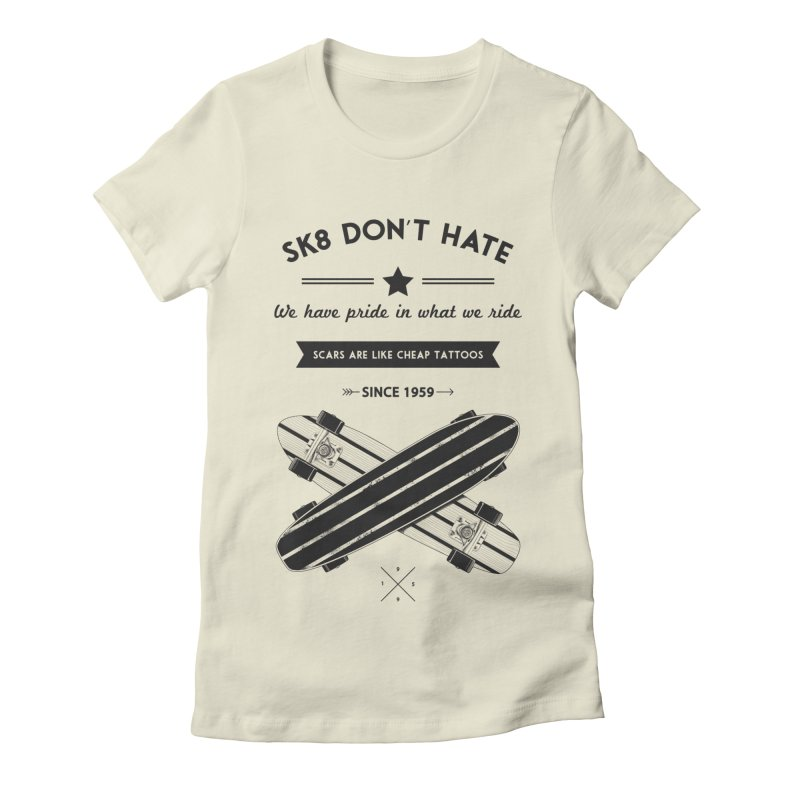 Sk8 Don't Hate Women's Fitted T-Shirt by nickmanofredda's Artist Shop