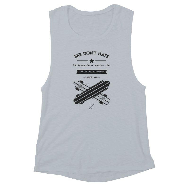 Sk8 Don't Hate Women's Muscle Tank by nickmanofredda's Artist Shop