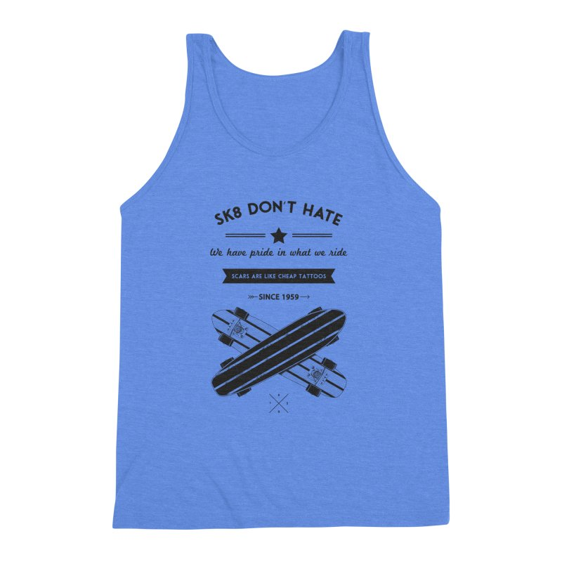 Sk8 Don't Hate Men's Triblend Tank by nickmanofredda's Artist Shop