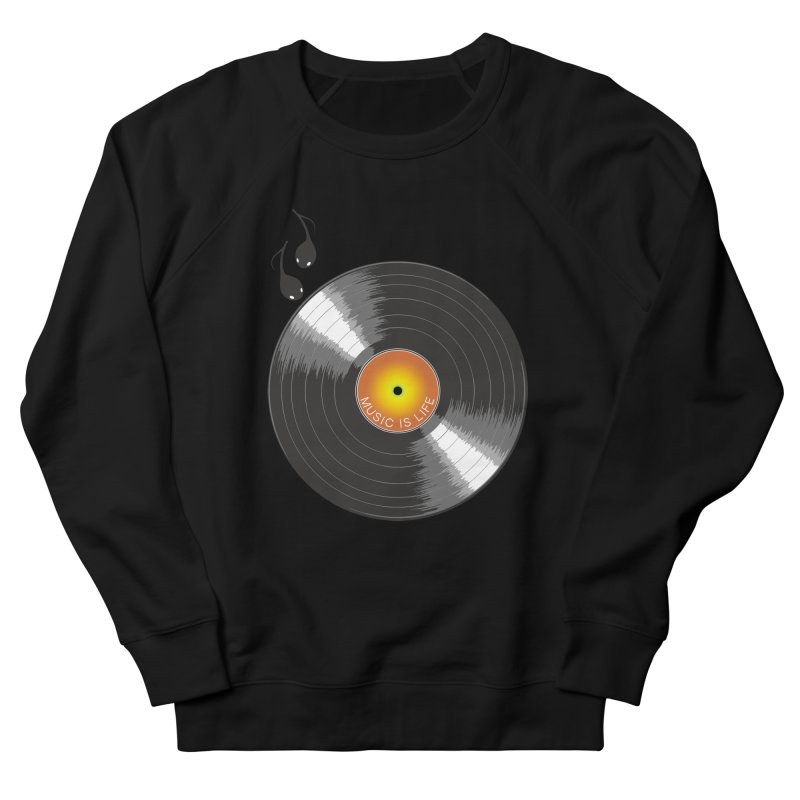 Music is Life Women's French Terry Sweatshirt by nickmanofredda's Artist Shop