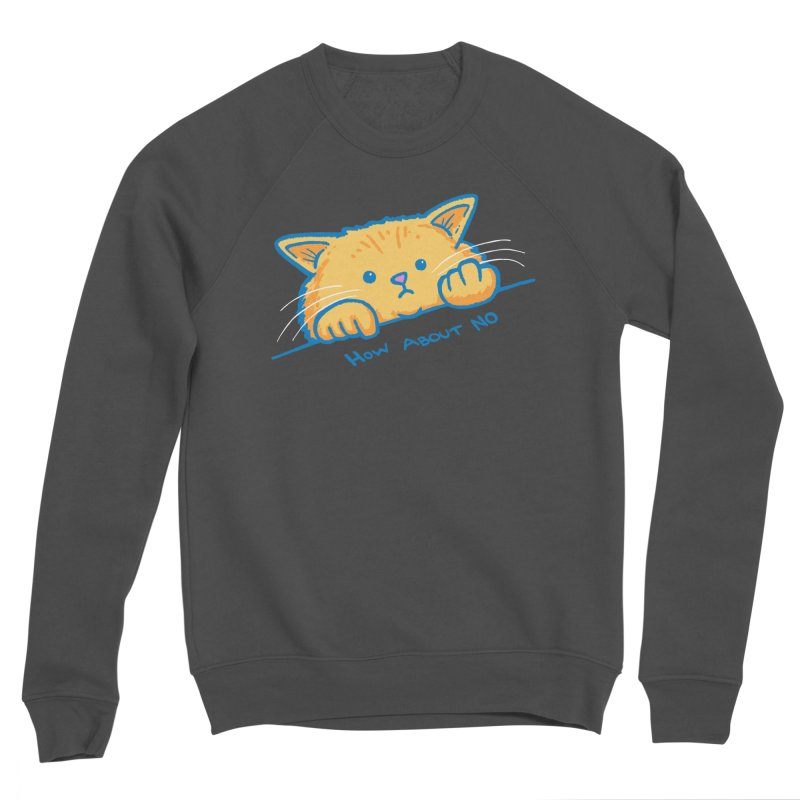 How About No Women's Sponge Fleece Sweatshirt by nickv47