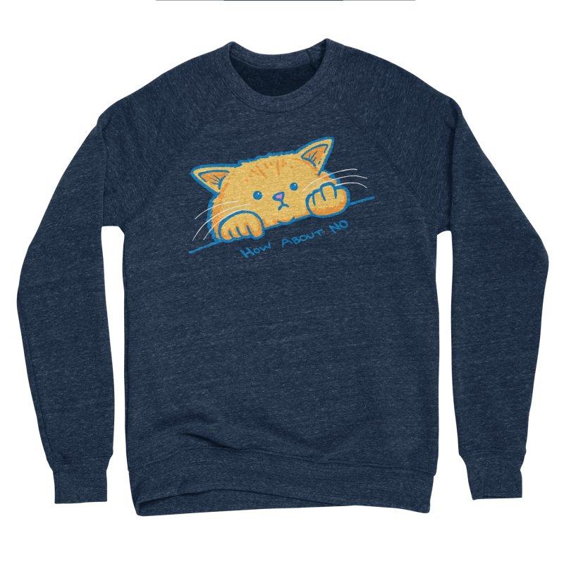 How About No Men's Sponge Fleece Sweatshirt by nickv47