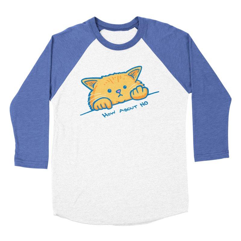 How About No Women's Baseball Triblend Longsleeve T-Shirt by nickv47
