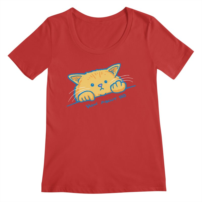 How About No Women's Regular Scoop Neck by nickv47