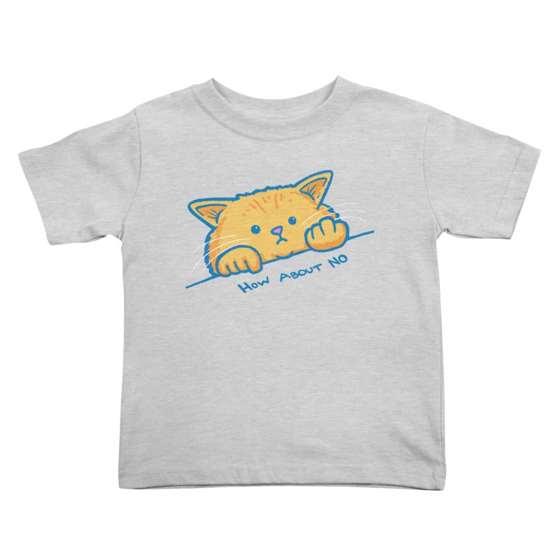 How About No Kids Toddler T-Shirt by nickv47