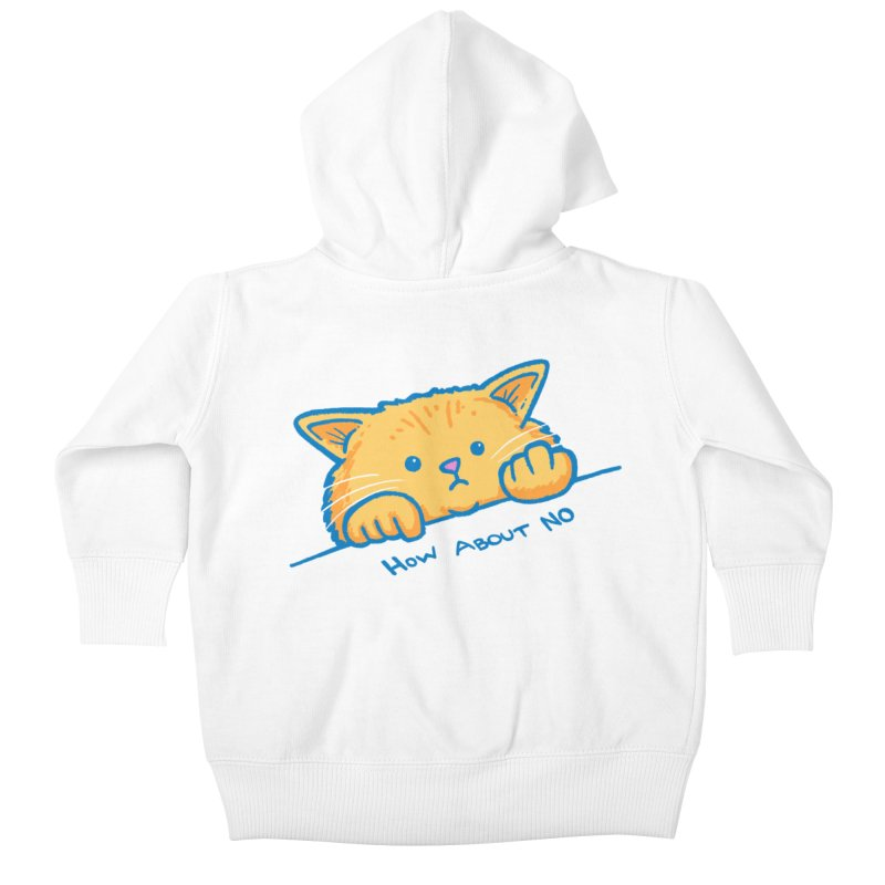 How About No Kids Baby Zip-Up Hoody by nickv47
