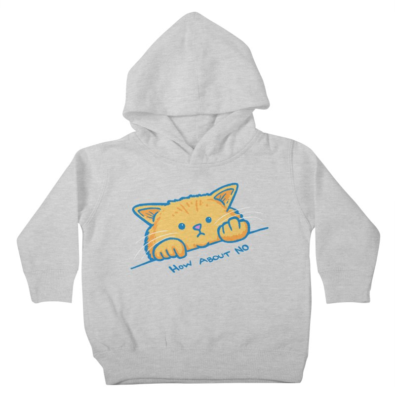 How About No Kids Toddler Pullover Hoody by nickv47
