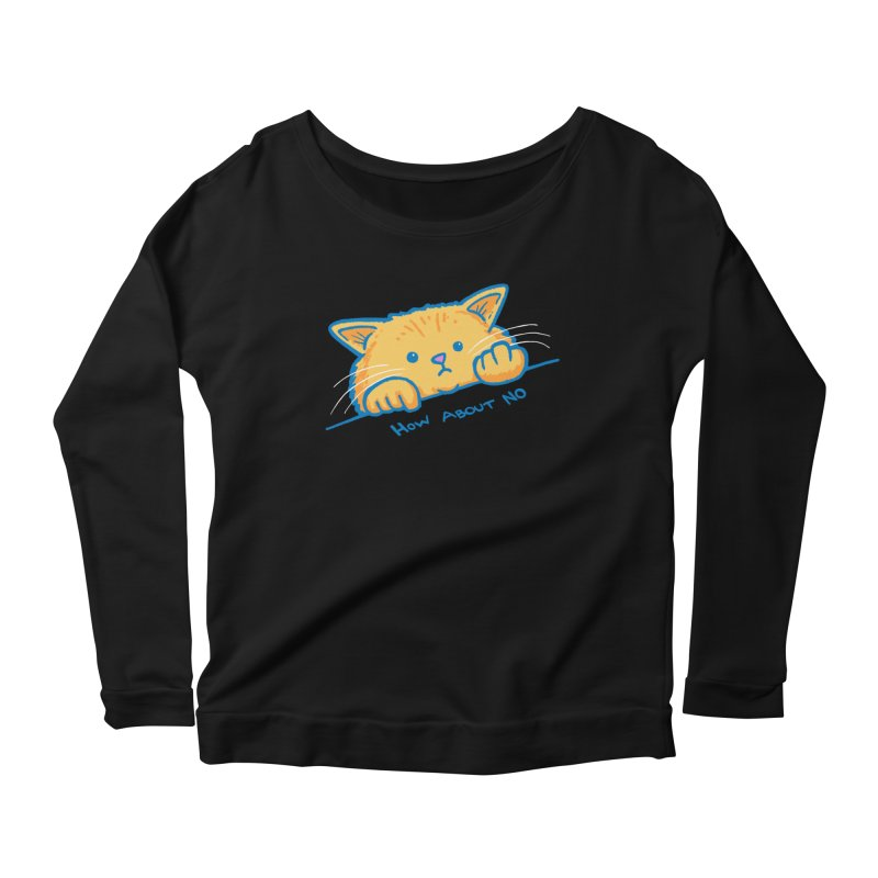 How About No Women's Scoop Neck Longsleeve T-Shirt by nickv47