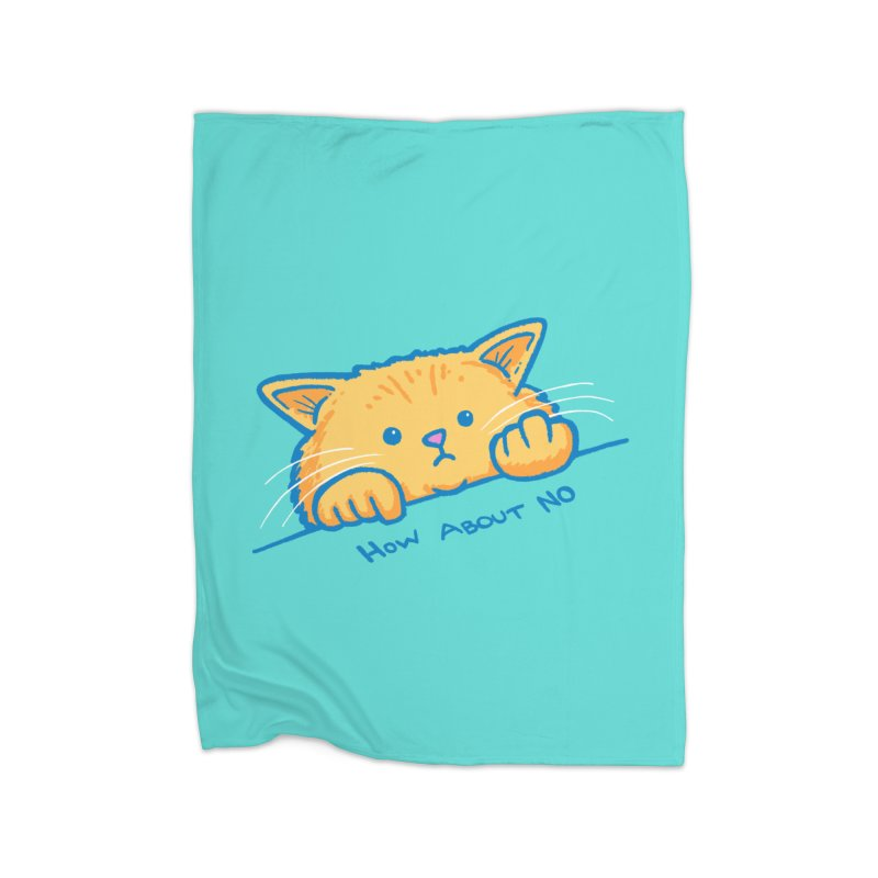 How About No Home Fleece Blanket Blanket by nickv47