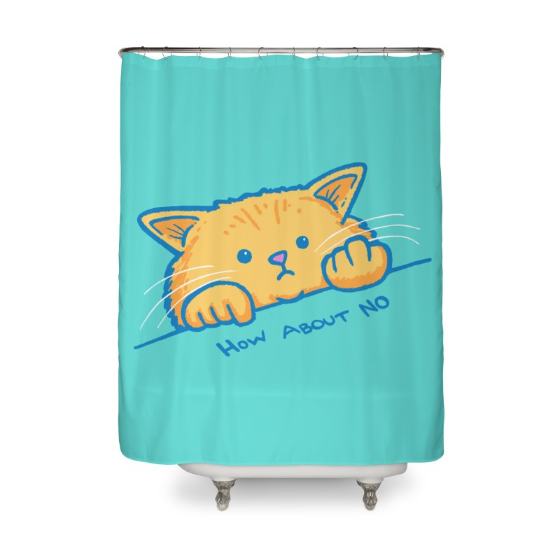 How About No Home Shower Curtain by nickv47