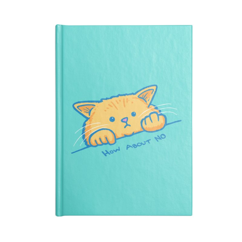 How About No Accessories Blank Journal Notebook by nickv47