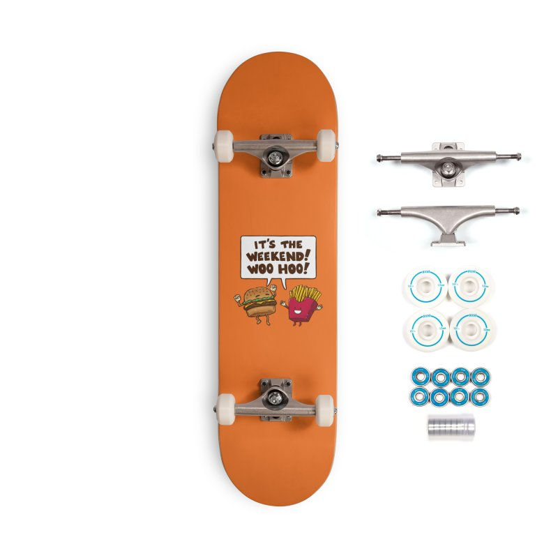 The Weekend Burger Accessories Skateboard by nickv47