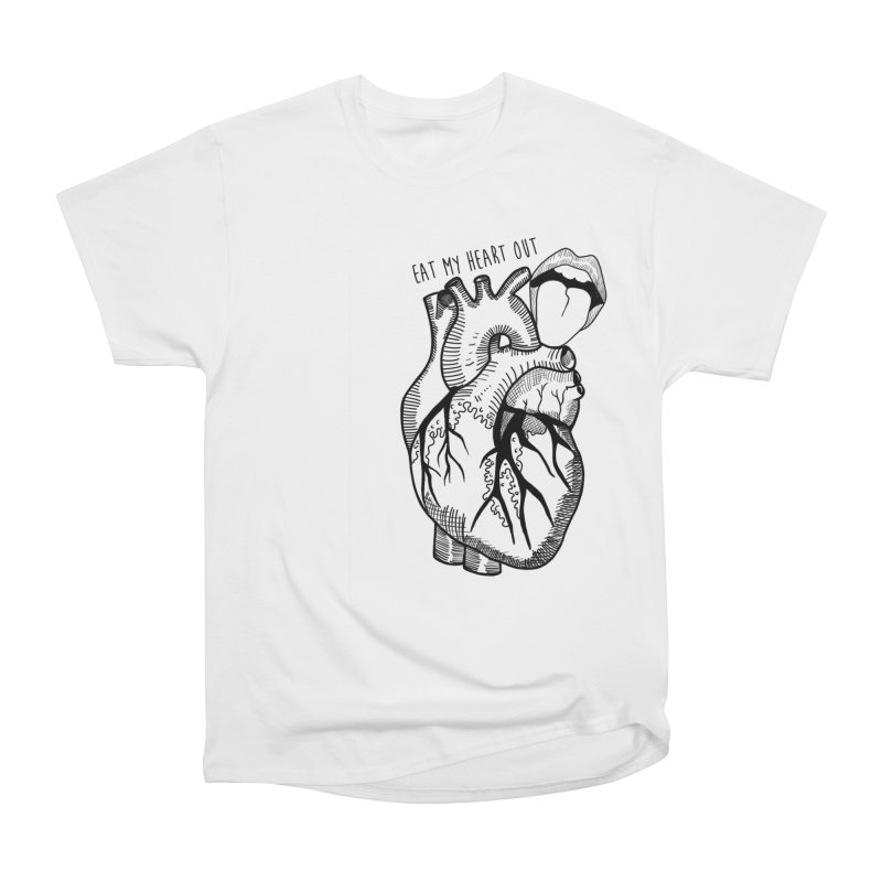 Eat My Heart Out Women's T-Shirt by Nicole Christman's Artist Shop