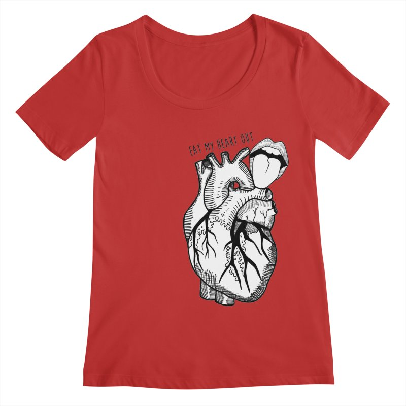 Eat My Heart Out Women's Regular Scoop Neck by Nicole Christman's Artist Shop