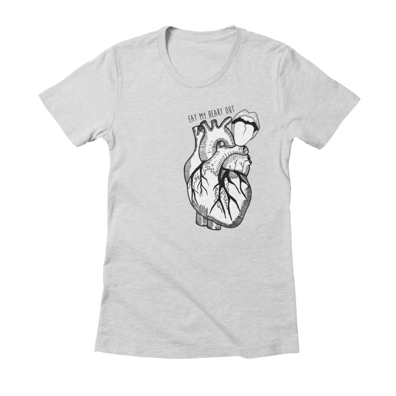 Eat My Heart Out Women's Fitted T-Shirt by Nicole Christman's Artist Shop